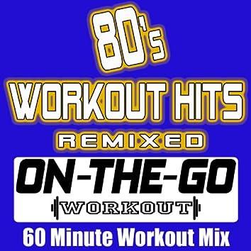 80's Workout Hits Remixed - 60 Minute Workout Mix
