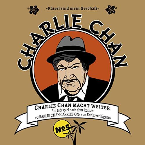 Charlie Chan macht weiter Audiobook By Earl Derr Biggers, Marc Freund cover art