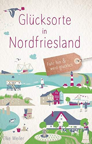 Glücksorte in Nordfriesland: Fahr hin und werd glücklich