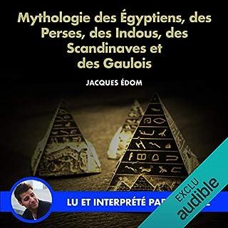 Couverture de Mythologie des Égyptiens, des Perses, des Indous, des Scandinaves et des Gaulois