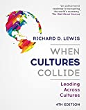 When Cultures Collide: Leading Across Cultures - 4th edition - Richard Lewis