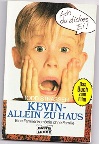 Kevin - Allein zu Haus. Eine Familienkomödie ohne Familie. Das Buch zum Film