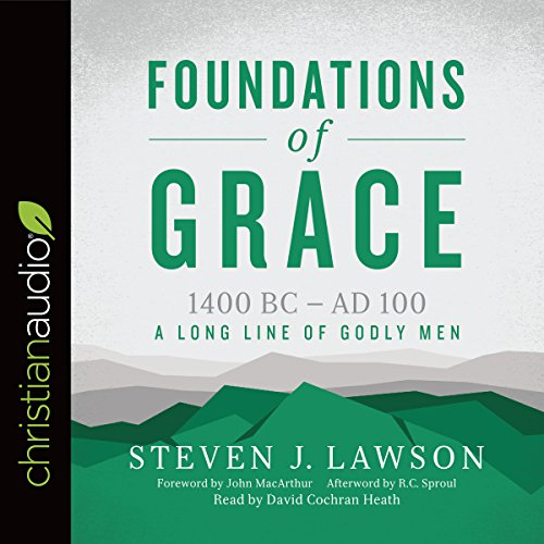 Foundations of Grace CA     1400 BC - AD 100              By:                                                                                                                                 Steven J. Lawson                               Narrated by:                                                                                                                                 David Cochran Heath                      Length: 22 hrs and 12 mins     Not rated yet     Overall 0.0