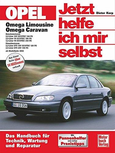 Opel Omega B: Das Handbuch für Technik, Wartung und Reparatur (Jetzt helfe ich mir selbst)