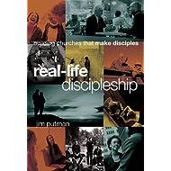Real-Life Discipleship: Building Churches That Make Disciples