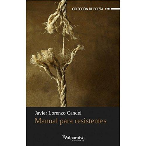 Manual Para Resistentes: Ciclo de invierno (Colección Valparaíso de Poesía)