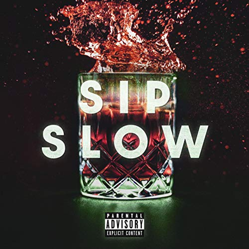Sip Slow Freestyle [Explicit]