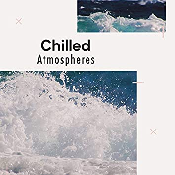 # 1 Album: Chilled Atmospheres
