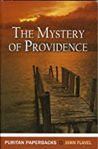 Mystery of Providence (Puritan Paperbacks) by John Flavel (1963-06-01)