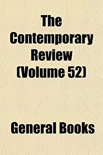 Contemporary Review (Volume 52)
