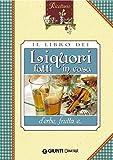 Il libro dei liquori d'erbe fatti in casa (Ricettario)