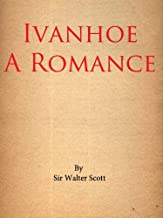 Ivanhoe A Romance (Annotated)