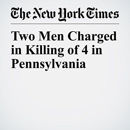 Two Men Charged in Killing of 4 in Pennsylvania copertina