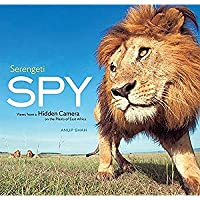 Serengeti Spy: Views from a Hidden Camera on the Plains of East Africa【洋書】 [並行輸入品]