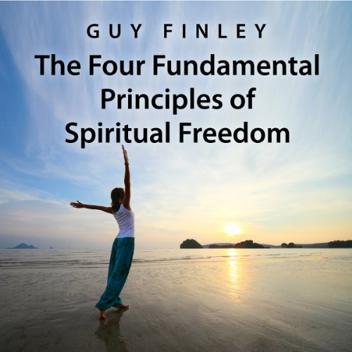 The Four Fundamental Principles of Spiritual Freedom audiobook cover art
