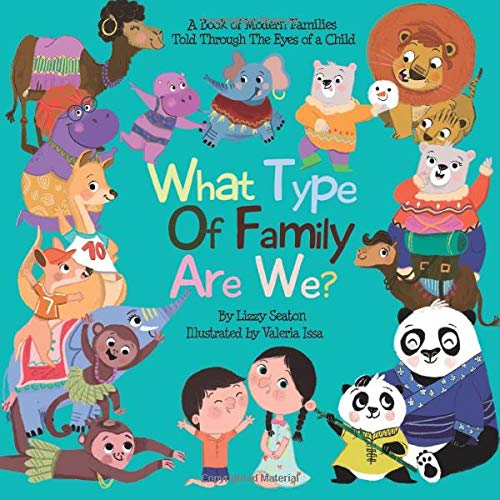 What Type Of Family Are We? by Lizzy Seaton