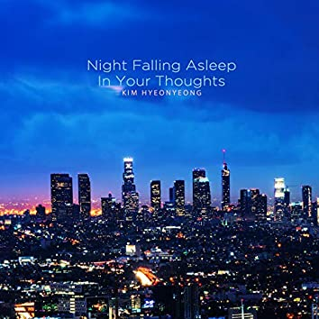 Night Falling Asleep In Your Thoughts