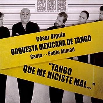 Tango Que Me Hiciste Mal