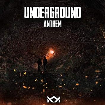 Underground Anthem