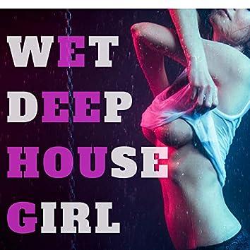 Wet Deep House Girl