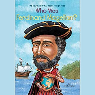 Who Was Ferdinand Magellan?                   By:                                                                                                                                 Sydelle Kramer                               Narrated by:                                                                                                                                 Kevin Pariseau                      Length: 1 hr and 3 mins     Not rated yet     Overall 0.0