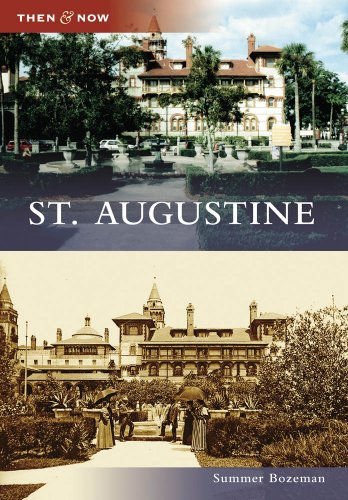 St. Augustine (Then and Now)