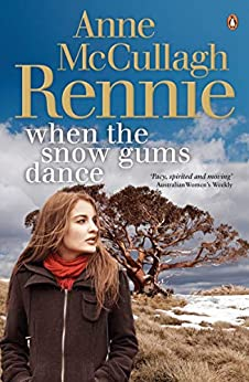 When the Snow Gums Dance by [Anne McCullagh Rennie]