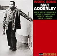 Work Song by Nat Adderley (2009-06-18)