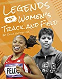 Legends of Women's Track and Field (Legends of Women's Sports)