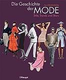 Die Geschichte der Mode: Stile,Trends und Stars