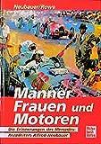 Harvey T. Rowe: Männer Frauen und Motoren