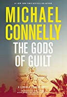 The Gods of Guilt (A Lincoln Lawyer Novel (5))