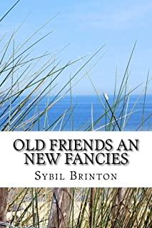 Old Friends an New Fancies: An Imaginary Sequel to the Novels of Jane Austen