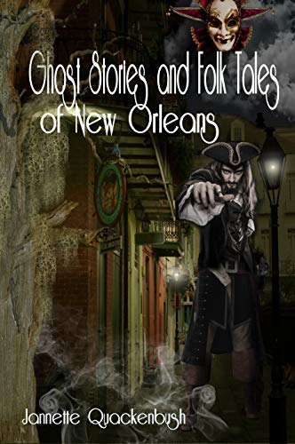 Ghost Stories and Folk Tales of New Orleans (English Edition)