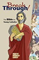 Break Through!: The Bible for Young Catholics: Good News Translation (Break Through! Bible)
