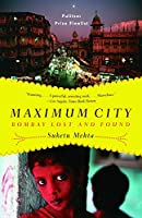 Maximum City: Bombay Lost and Found (Vintage)