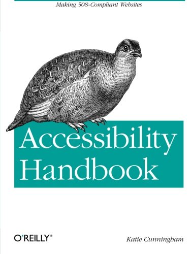 Accessibility Handbook: Making 508 Compliant Websites