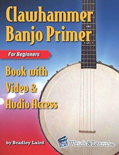 Clawhammer Banjo Primer Book for Beginners with Video & Audio Access