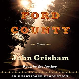 Ford County     Stories              By:                                                                                                                                 John Grisham                               Narrated by:                                                                                                                                 John Grisham                      Length: 8 hrs and 42 mins     654 ratings     Overall 3.8