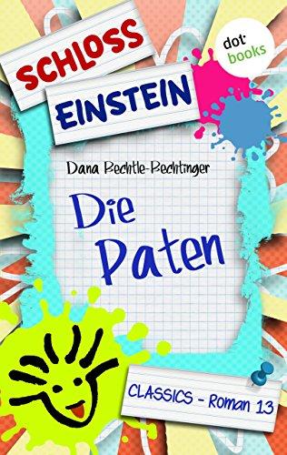 Schloss Einstein - Band 13: Die Paten: Roman