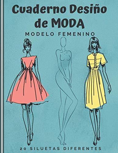Cuaderno Diseño de Moda: Cuaderno de bocetos para crear sus estilos de moda | 480 siluetas de mujeres para personalizar | modelo femenin | idea de regalo (Spanish Edition)