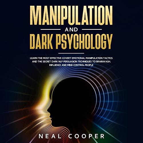 Manipulation and Dark Psychology cover art