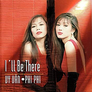Vy Vân - Phi Phi - Ill be there