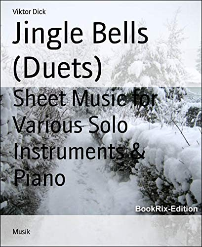 Jingle Bells (Duets): Sheet Music for Various Solo Instruments & Piano (English Edition)