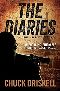 The Diaries - A Gage Hartline Thriller (#1) by [Chuck Driskell]