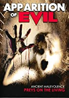 APPARITION OF EVIL: ANCIENT MALEVOLENCE PREYS ON