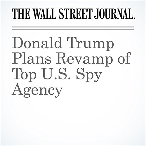 Donald Trump Plans Revamp of Top U.S. Spy Agency copertina