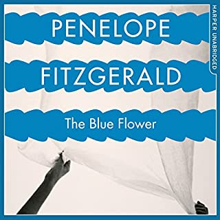 The Blue Flower                   By:                                                                                                                                 Penelope Fitzgerald,                                                                                        Candia McWilliam - introduction                               Narrated by:                                                                                                                                 Thomas Judd,                                                                                        Stephanie Racine                      Length: 5 hrs and 59 mins     14 ratings     Overall 4.1