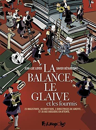 La balance, le glaive et les fourmis (French Edition)