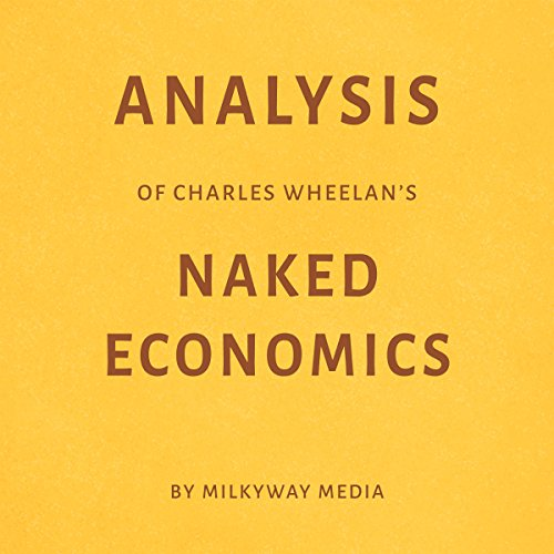 Analysis of Charles Wheelan's Naked Economics Titelbild